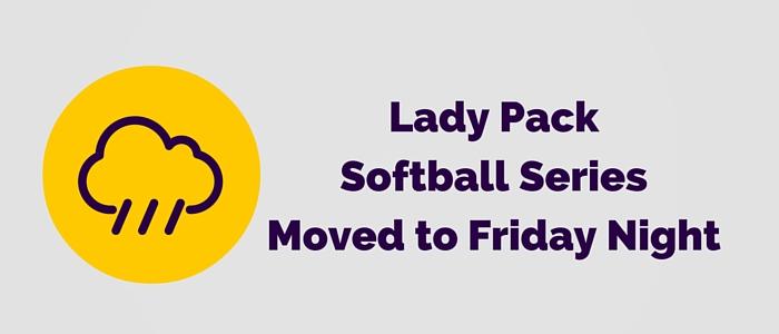 Lady Pack Softball SeriesMoved to Friday Night