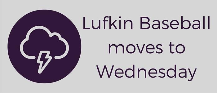 Lufkin Baseballmoves toWednesday